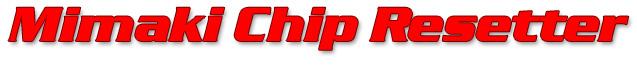 Mimaki Chip Resetter - the most advanced Mimaki chip programmer